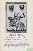 Friedrich Hölderlin, Heinrich Heine, Novalis, Martin Luther, Johann Wolfgang von Goethe - Klasszikus német költők I. (töredék)