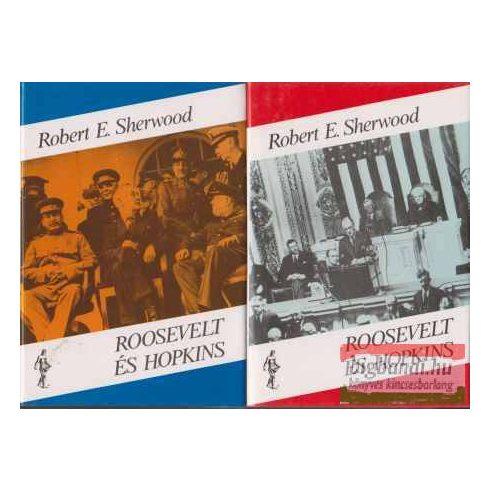 Robert E. Sherwood - Roosevelt és Hopkins I-II.