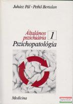 Dr. Juhász Pál, Dr. Pethő Bertalan - Általános pszichiátria 1-2.