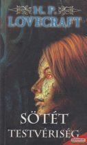 Howard Phillips Lovecraft - Sötét testvériség