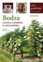 Bezselics Ildikó, Kohut Ildikó - Bodza a kertben, a konyhában és a házi patikában - Növények és receptek