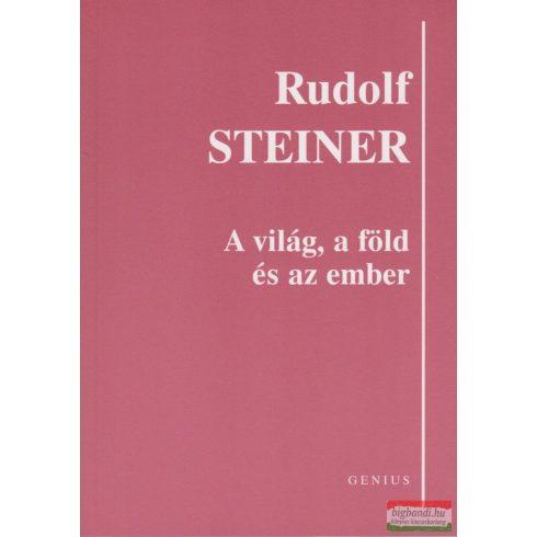 Rudolf Steiner - A világ, a föld és az ember