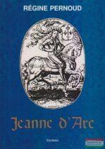 Régine Pernoud - Jeanne d'Arc - Ön- és tanúvallomások