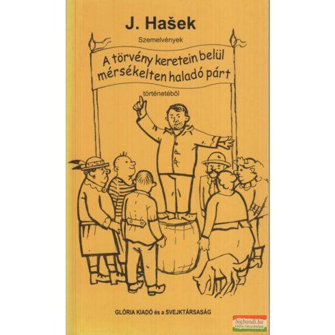 Jaroslav Hasek - Szemelvények - A törvény keretein belül mérsékelten haladó párt történetéből