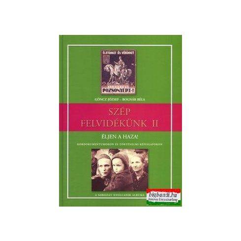 Szép Felvidékünk II. Éljen a Haza! - kordokumentumokon és történelmi képeslapokon