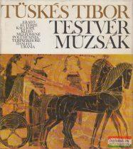 Tüskés Tibor - Testvérmúzsák