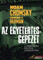 Noam Chomsky, Edward S. Herman - Az Egyetértés-gépezet - A tömegmédia politikai gazdaságtana