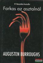 Augusten Burroughs - Farkas az asztalnál - Emlékirat apámról