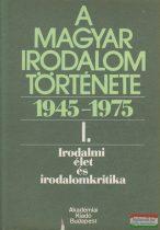 A magyar irodalom története 1945-1975 I.