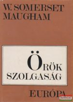 W. Somerset Maugham - Örök szolgaság
