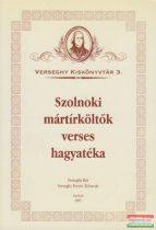 Szolnoki mártírköltők verses hagyatéka
