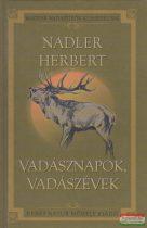 Nadler Herbert - Vadásznapok, vadászévek