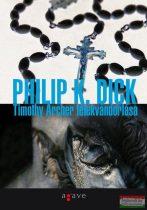 Philip K. Dick - Timothy Archer lélekvándorlása