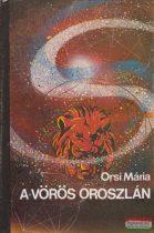 Orsi Mária (Szepes Mária) - A vörös oroszlán