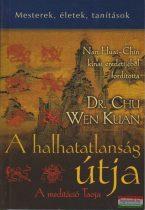 Dr. Chu Wen Kuan - A halhatatlanság útja
