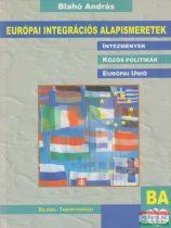 Blahó András - Európai integrációs alapismeretek