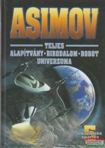 Isaac Asimov - Asimov teljes - Alapítvány - Birodalom - Robot univerzuma V.
