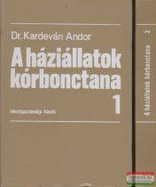 Dr. Kardeván Andor - A háziállatok kórbonctana I-II.