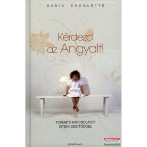 Sonia Choquette - Kérdezd az angyalt!