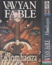 Vavyan Fable - Álomhajsza 1-2.