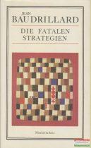 Jean Baudrillard - Die fatalen Strategien