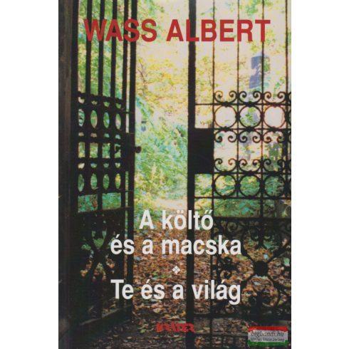 Wass Albert - A költö és a macska + Te és a világ