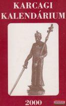 Körmendi Lajos szerk. - Karcagi kalendárium 2000