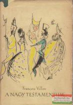 Francois Villon - A nagy testamentum