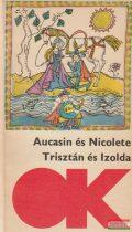 Aucasin és Nicolete / Trisztán és Izolda