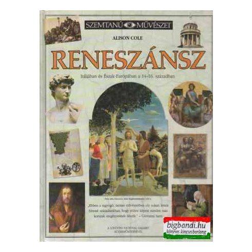 Reneszánsz - Itáliában és Észak-Európában a 14-16. században
