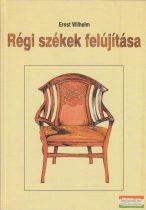 Ernst Wilhelm - Régi székek felújítása