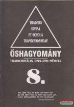 Őshagyomány 8. - Tradicionális szellemi műhely