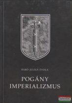Julius Evola - Pogány imperializmus