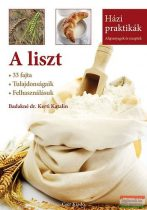 Badakné dr. Kerti Katalin - A liszt - 33 fajta - Tulajdonságaik - Felhasználásuk