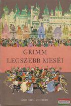 Jakob Grimm, Wilhelm Grimm - Grimm legszebb meséi