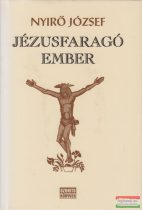 Nyírő József - Jézusfaragó ember