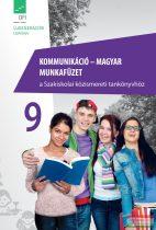Kommunikáció – magyar 9. munkafüzet a Szakiskolai közismeret tankönyvhöz