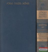 Jókai Mór - A magyar nemzet története regényes rajzokban I-II.