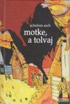 Schalom Asch - Motke, a tolvaj