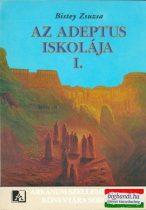 Bistey Zsuzsa - Az Adeptus Iskolája I.