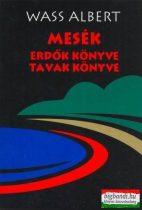 Wass Albert - Mesék - Erdők könyve / Tavak könyve