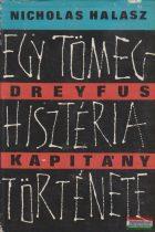 Nicholas Halasz - Dreyfus kapitány - Egy tömeghisztéria története
