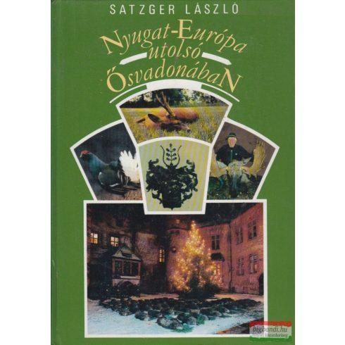 Satzger László - Nyugat-Európa utolsó ősvadonában - vadásznapló