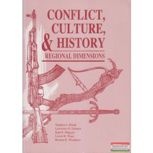 Stephen J. Blank -  Conflict, Culture, and History