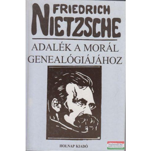 Friedrich Nietzsche - Adalék a morál genealógiájához