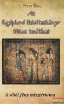 Peryt Shou - Az Egyiptomi Halottaskönyv titkos tanításai