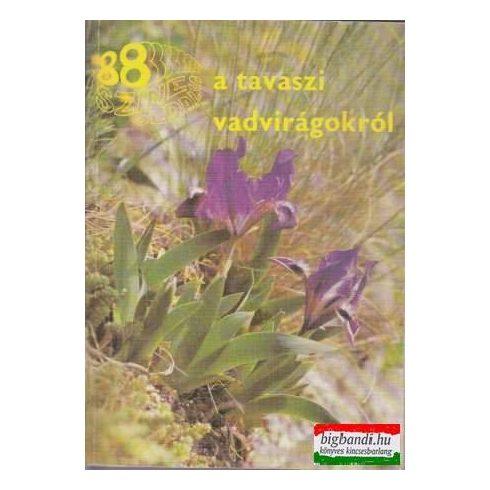 Németh Ferenc, Seregélyes Tibor - 88 színes oldal a tavaszi vadvirágokról
