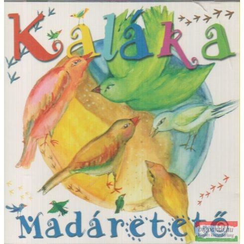 Kaláka - Madáretető CD