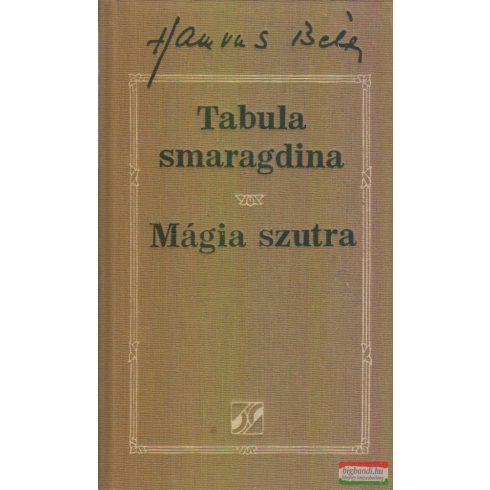 Hamvas Béla - Tabula smaragdina - Mágia szutra (Életműsorozat 6.)