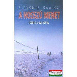 Slavomir Rawicz - A hosszú menet - szökés a Gulagról